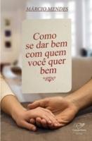 COMO_SE_DAR_BEM_COM_QUEM_VOCE_QUER_BEM_1411943861B